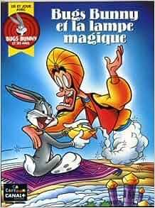 Amazon.fr - Bugs Bunny et la lampe magique - Collectif - Livres