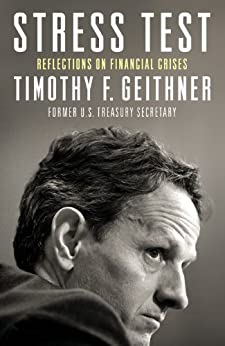 Stress Test: Reflections on Financial Crises von [Geithner, Timothy]