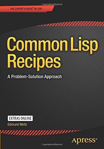 Common Lisp Recipes: A Problem-Solution Approach