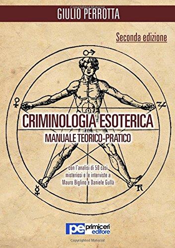Criminologia esoterica. Manuale teorico-pratico