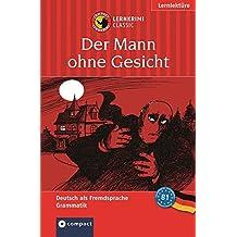 Der Mann ohne Gesicht: Lernkrimi Deutsch als Fremdsprache (DaF). Lernziel Grammatik - Niveau B1 (Compact Lernkrimi)