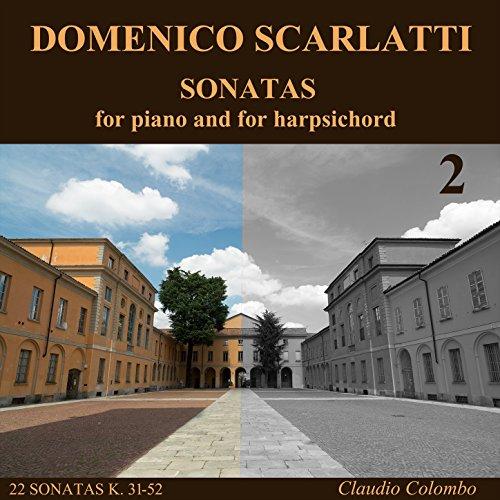 Domenico Scarlatti: Complete Sonatas for piano and for harpsichord, Vol. 2