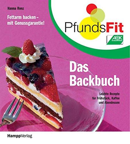 PfundsFit-Backbuch: Fettarm backen-mit Genussgarantie! Leichte Rezepte für Frühstück, Kaffee und Abendessen