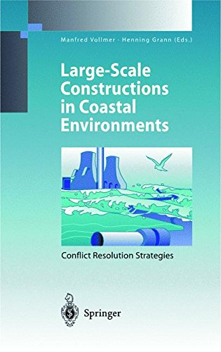 Large-Scale Constructions in Coastal Environments: Conflict Resolution Strategies First International Symposium April 1997, Norderney Island, Germany (Environmental Science and Engineering)