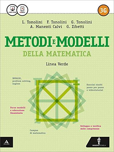 Matematica modelli e competenze. Vol. 3G. Ediz. verde. Per gli Ist. tecnici. Con e-book. Con espansione online