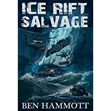 Ice Rift - Salvage: An Action Adventure Sci-Fi Horror in Antarctica (English Edition)