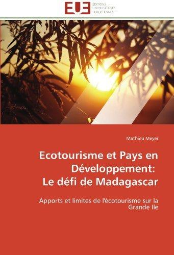 Ecotourisme et Pays en D??veloppement: Le d??fi de Madagascar: Apports et limites de l'??cotourisme sur la Grande Ile by Mathieu Meyer (2011-11-21)