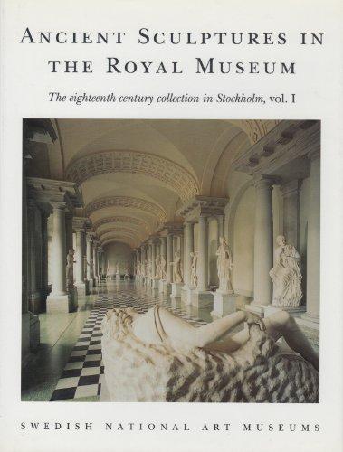 Ancient Sculptures in the Royal Museum: The Eighteenth-century Collection in Stockholm v. 1 (Acta Instituti Romani Regni Sueciae) por Anne-Marie Leander Touati