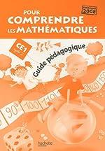 Pour comprendre les mathématiques CE1, Cycle 2 - Programmes 2008, guide pédagogique de Patrick Debû