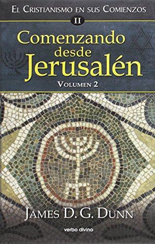 Comenzando desde jerusalén - 2: El cristianismo en sus comienzos ii (Estudios bíblicos) por James D. G. Dunn