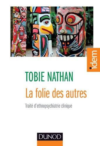 La folie des autres - Traité d'ethnopsychiatrie clinique par Tobie Nathan