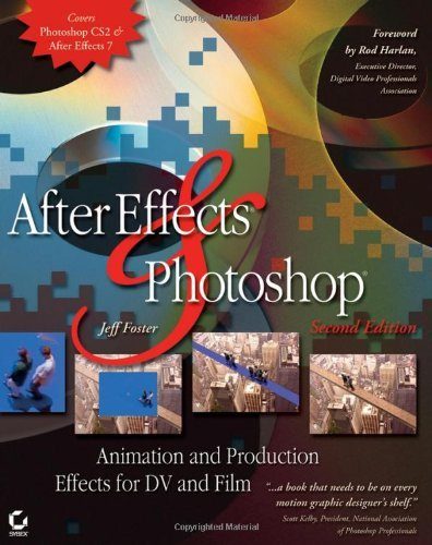 After Effects and Photoshop: Animation and Production Effects for DV and Film by Jeff Foster (2006-03-17) par Jeff Foster