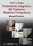 Tratamiento integrativo del trastorno obsesivo compulsivo. Manual pràctico