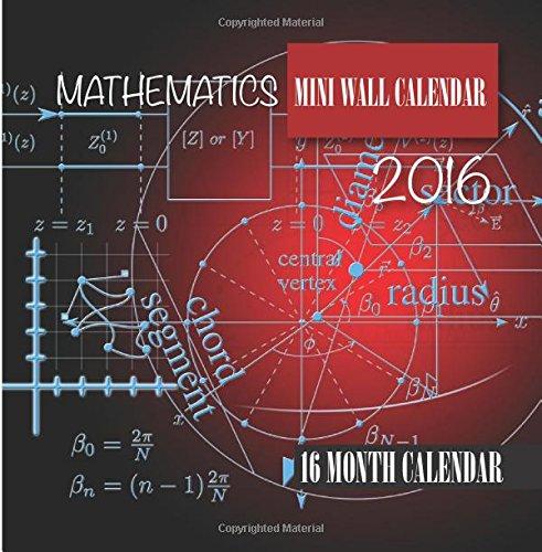 Mathematics Mini Wall Calendar 2016: 16 Month Calendar