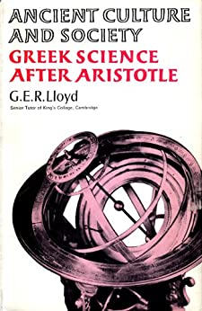 Greek Science After Aristotle (Ancient Culture & Society) by [Lloyd, G E R]