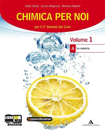 Chimica per noi. Vol. A. Per i Licei e gli Ist. magistrali. Con espansione online
