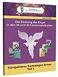 Die Deutungen der Engel in den 36 und 40 Lenormandkarten: Königsklasse Kartenlegen lernen Teil 1