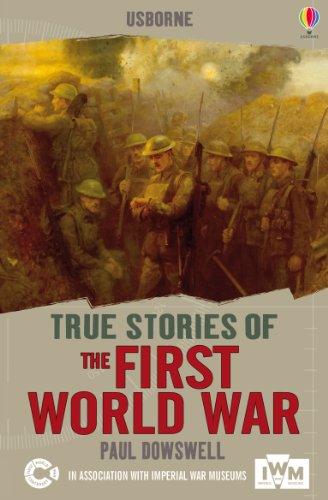 True Stories of the First World War: Usborne True Stories