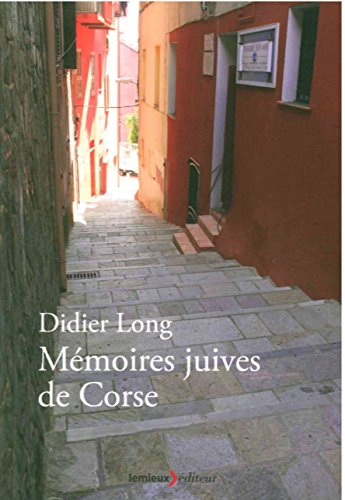 Mémoires juives de Corse par Didier Long