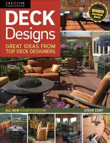 Deck Designs, All New 4th Edition: Great Design Ideas from Top Deck Builders (Home Improvement) by Steve Cory (2014-10-01)