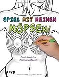 Spiel mit meinen Möpsen!: Das interaktive Männerspaßbuch - D.D. Stacks