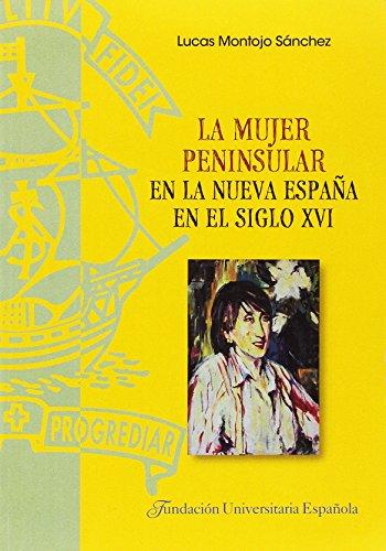 La mujer peninsular en la Nueva España en el siglo XVI (TESIS DOCTORALES CUM LAUDE)