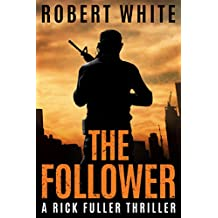 THE FOLLOWER: SAS hero turns Manchester hitman (A Rick Fuller Thriller Book 4) (English Edition)