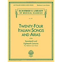 24 Italian Songs Of The 17Th & 18Th Century -For Med Low Voice- (Lb1723): Noten für Mittlere Stimme (Tiefe Stimme) Klavier (Schirmer's Library of Musical Classics)