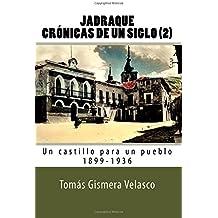 Jadraque Crónicas de un siglo (2): Un castillo para un pueblo 1899-1936