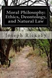 Moral Philosophy: Ethics, Deontology, and Natural Law