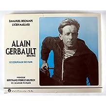 Alain Gerbault ou le courage de fuir, 1893-1941