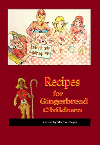 Recipes for Gingerbread Children by [Beyer, Michael]