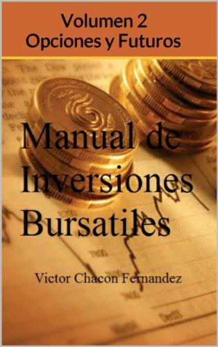 Manual de Inversiones Bursatiles Volumen 2 Opciones y Futuros por Victor Chacon