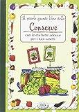 Scarica Libro Il piccolo grande libro delle conserve con le etichette adesive per i tuoi vasetti (PDF,EPUB,MOBI) Online Italiano Gratis