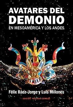 Descargar gratis AVATARES DEL DEMONIO EN MESOAMÉRICA Y LOS ANDES Epub