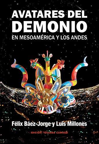 AVATARES DEL DEMONIO EN MESOAMÉRICA Y LOS ANDES por Luis Millones