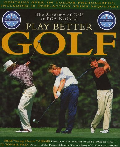 PGA National Play Better Golf by Professor Mike D. Adams (1996-09-15)
