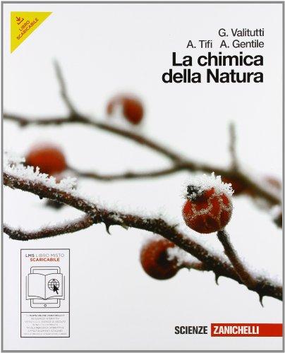 La chimica della natura. Volume unico. Per le scuole superiori. Con espansione online