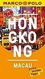 MARCO POLO Reiseführer Hongkong, Macau: inklusive Insider-Tipps, Touren-App, Update-Service und NEU: Kartendownloads (MARCO POLO Reiseführer E-Book)