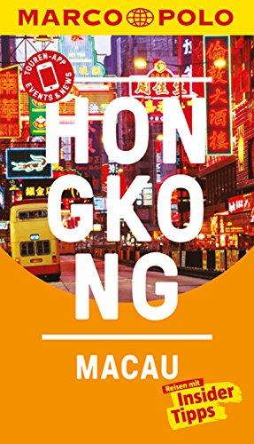 MARCO POLO Reiseführer Hongkong, Macau: inklusive Insider-Tipps, Touren-App, Update-Service und NEU: Kartendownloads (MARCO POLO Reiseführer E-Book) -