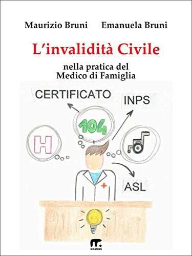 L'invalidità Civile: Nella Pratica Del Medico Di Famiglia por Maurizio Bruni