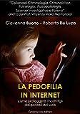 La pedofilia in Internet: Come proteggere i nostri figli dai pericoli del web