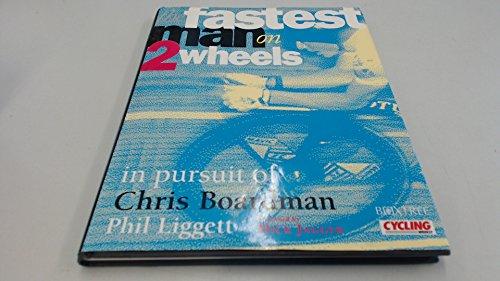 The Fastest Man on Two Wheels: In Pursuit of Chris Boardman por Chris Boardman