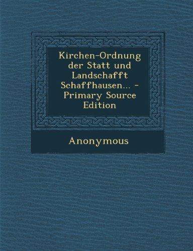 Kirchen-Ordnung Der Statt Und Landschafft Schaffhausen.