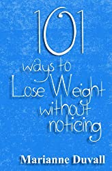 101 Ways to Lose Weight without Noticing (English Edition)