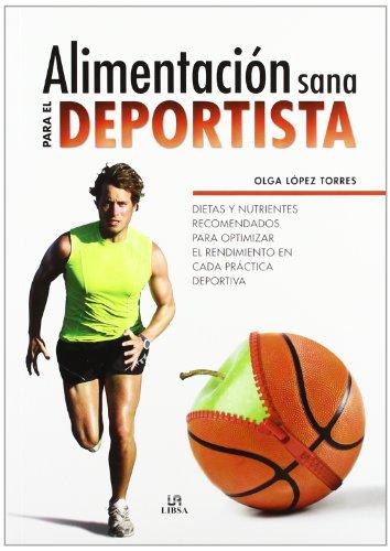 alimentacin-sana-para-el-deportista-healthy-diet-for-athletes-dietas-y-nutrientes-recomendados-para-optimizar-el-rendimiento-en-cada-prctica-to-optimize-performance-in-each-sport