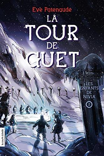En ligne Les enfants de Nivia: La Tour de Guet, tome 2 pdf