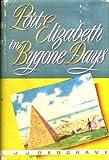 Front cover for the book Port Elizabeth in bygone days by JJ. Redgrave