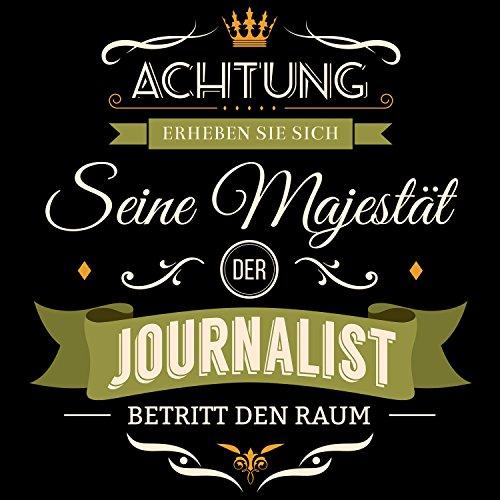 Fashionalarm Herren T-Shirt - Seine Majestät der Journalist betritt den Raum | Fun Shirt mit Spruch als Geschenk Idee für Job Arbeit Beruf Redakteur Schwarz