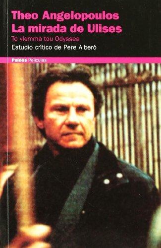 Theo Angelopoulos, La mirada de Ulises : estudio crítico por Pere Albero